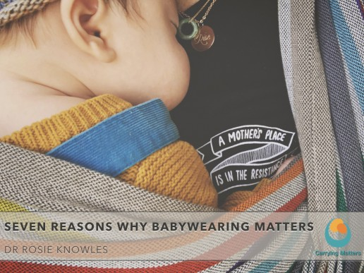 Seven Reasons why babywearing matters